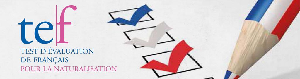TEF NATURALISATION - Test d'évaluation de français pour la naturalisation