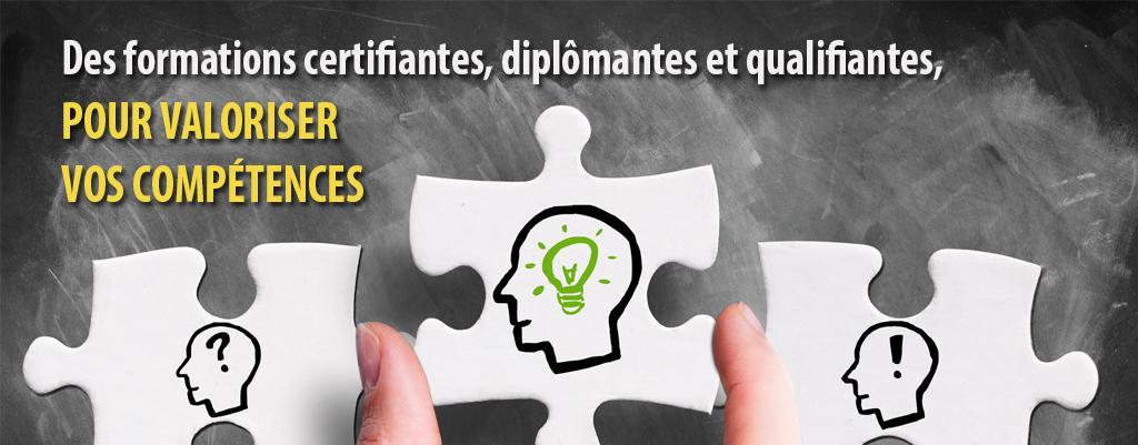 Des formations certifiantes, diplômantes et qualifiantes, pour valoriser vos compétences